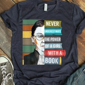 Never Underestimate Power Of Girl With Book Rbg Ruth shirt