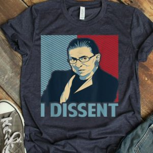 Notorious RBG Ruth Bader Ginsburg I Dissent For Women shirt