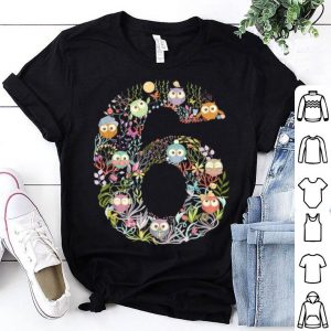 Owl Butterfly Flower Sixth Birthday Girl Number Six shirt
