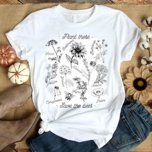 Plant These Save The Bees Floral Flower  shirt