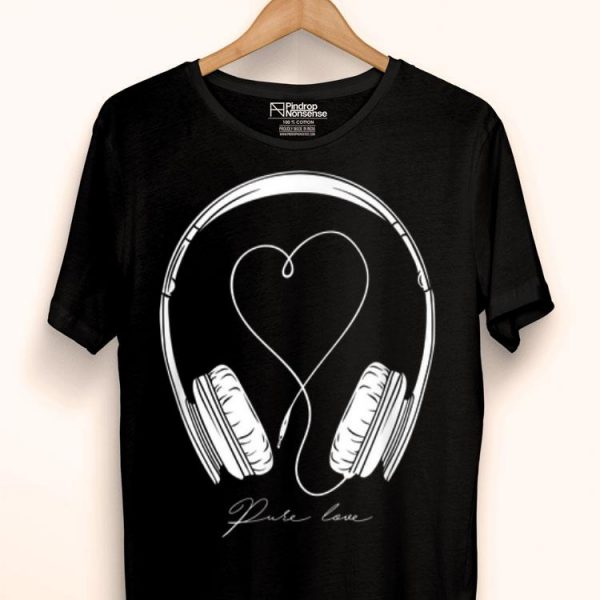 Pure Love My Music Lover I I Love Dancing And Music Lover Life shirt