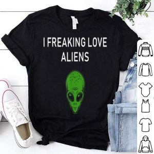 Storm Area 51 I Freaking Love Aliens UFO shirt