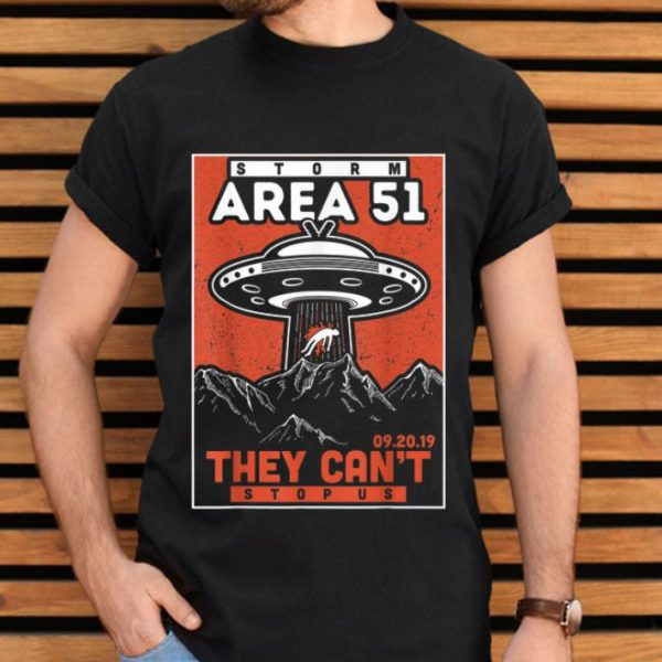 Storm Area 51 They Cant Stop All Of Us 9 20 shirt