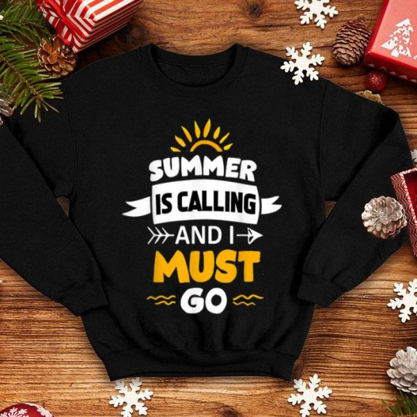 Summer Is Calling And I Must Gos Funnys Teacher shirt