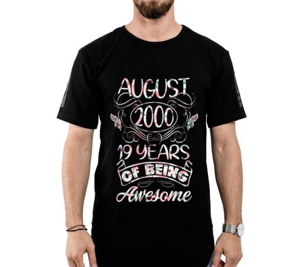 19th Birthday August Girl 2000 19 Years Old shirt