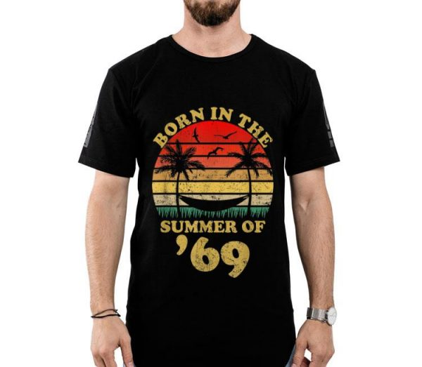 50th Birthday Born In The Summer Of 69 Vintage shirt