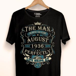 83rd Birthday The Man Myth Legend August 1936 shirt