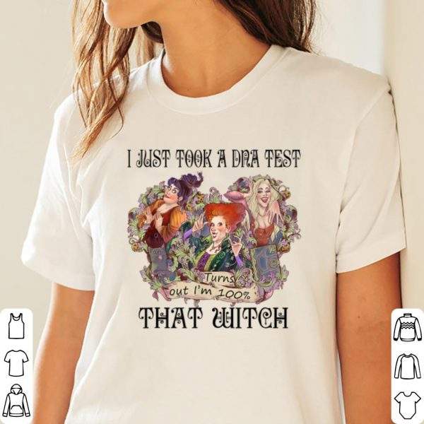 Awesome I Just Took A DNA Test Turns Out I'm 100% Witch Hocus Pocus shirt