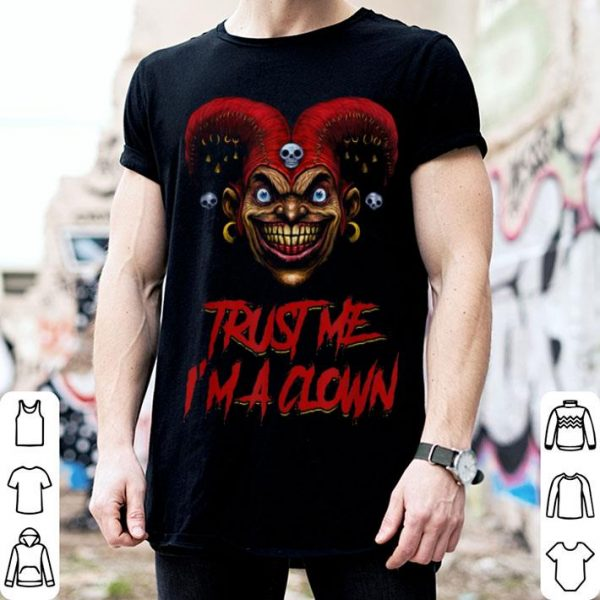 Beautiful Trust Me I'm A Clown Scary Creepy Killer Clown Halloween shirt