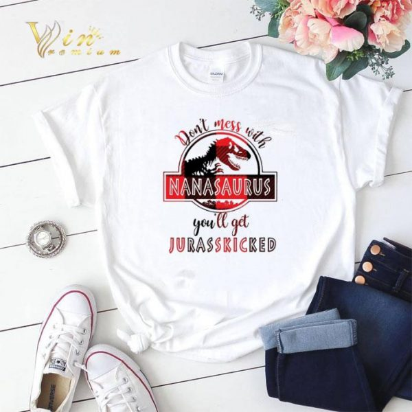Don't mess with nanasaurus you'll get jurasskicked shirt sweater