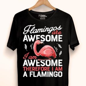 Flamingos Are Awesome Pink Flamingo Bird Lovers shirt
