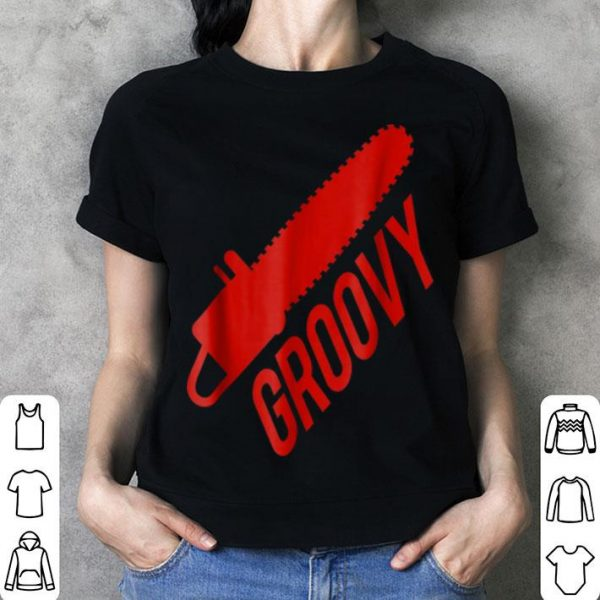 Hot Groovy Chainsaw For Halloween Killers shirt