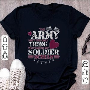 Hot The Army Isn't The Only Thing That Makes My Soldier Scream American Flag shirt
