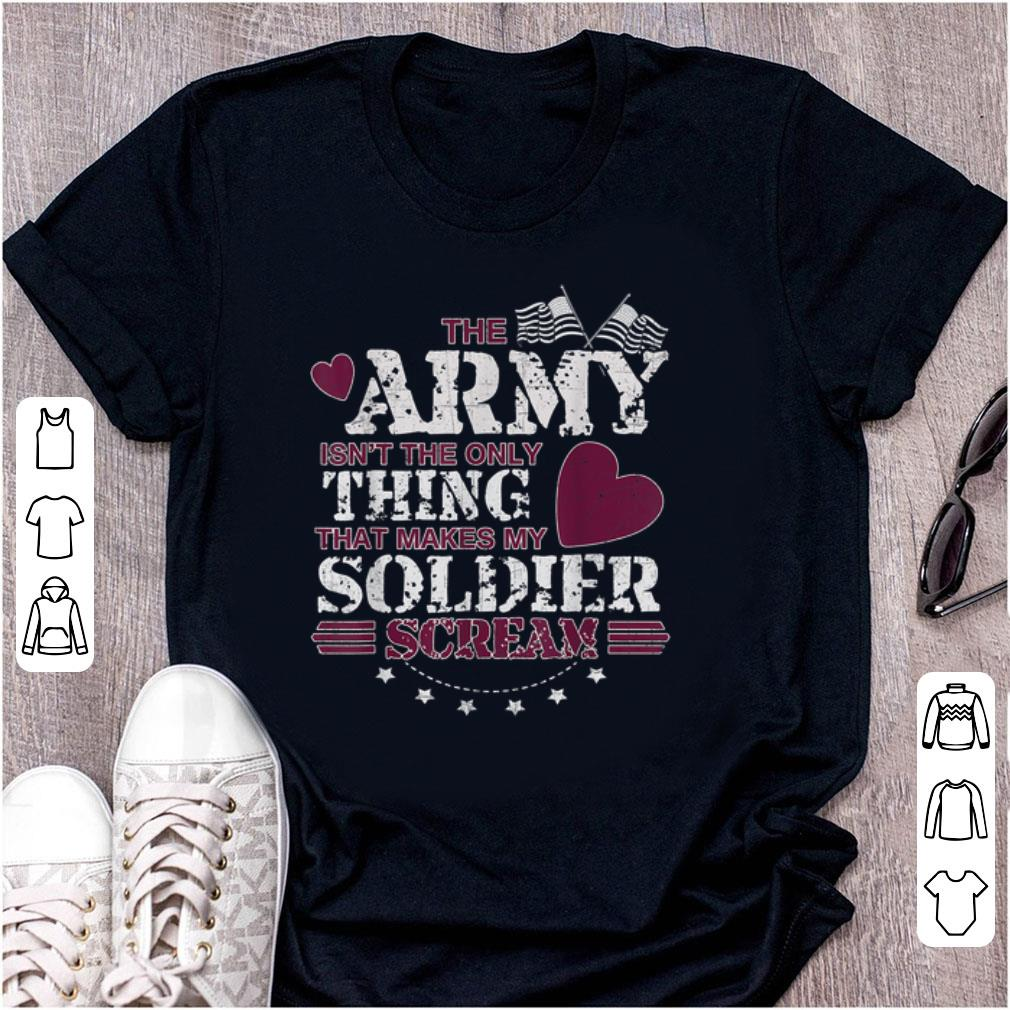 Hot The Army Isn t The Only Thing That Makes My Soldier Scream American Flag shirt 1 - Hot The Army Isn't The Only Thing That Makes My Soldier Scream American Flag shirt