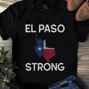 Nice El Paso Strong Texas Flag shirt