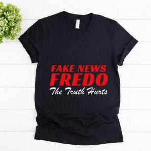 Nice Fake News Fredo The Truth Hurts shirt