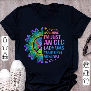 Nice Hippie Flower Assuming Im Just An Old Lady Was First Mistake Young Girl shirt