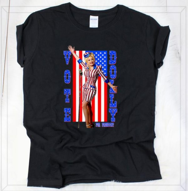 Original Dolly Parton For President American Flag shirt