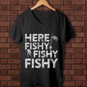 Original Here Fishy Fishy Fishy Fisherman shirt