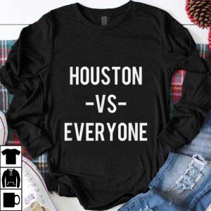 Original Houston Vs Everyone shirt