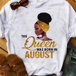 Original This Queen Was Born In August Black Women shirt
