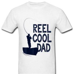 Reel Cool Dad Fishing Fathers Days Fisherman shirt