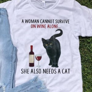 Top A Woman Cannot Survive On Wine Alone She Also Needs A Cat shirt