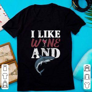 Top I Like Wine And Shark Ocean Animal shirt