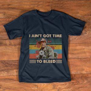 Top Vintage Blain Predator I Ain't Got Time To Bleed shirt