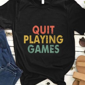 Top Vintage Quit Playing Games shirt