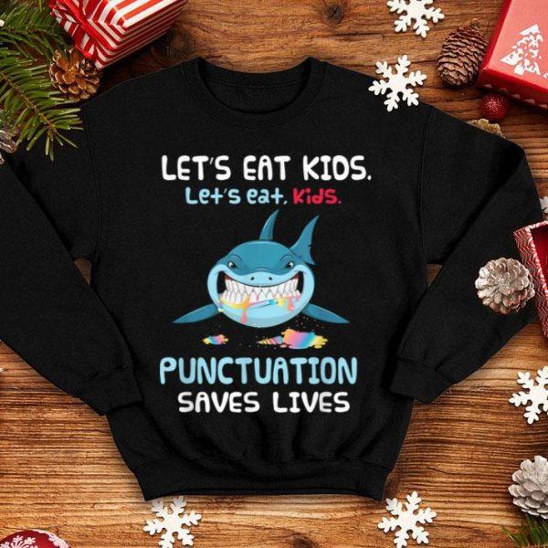Beautiful Let's Eat Kids Punctuation Saves Lives Shark Halloween shirt