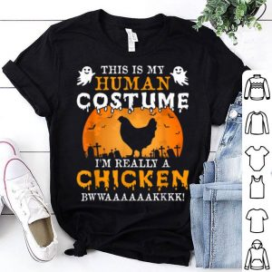 I'm Really A Chicken Funny Halloween Party Costume Gift shirt