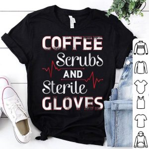 Premium Funny Coffee Scrubs and Sterile Gloves Medical Field shirt