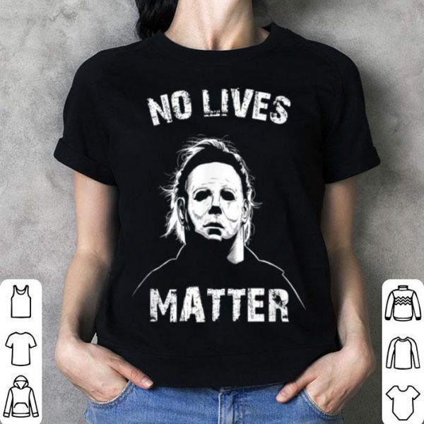 Top No Lives Matter Michael-myers-funny Halloween Horror Funny shirt