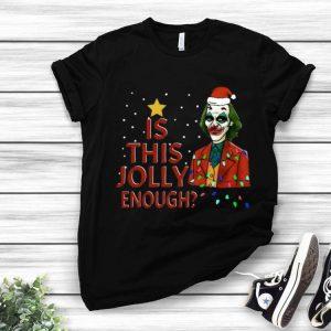 Santa Joker Is This Jolly Enough Christmas shirt