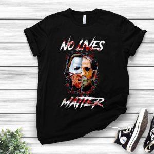 No Lives Matter Scary Horror Movies Character Halloween shirt
