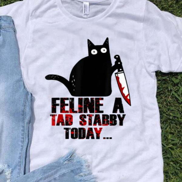 Black Murderous Cat Feline A Tad Stabby Today Cat Lover shirt