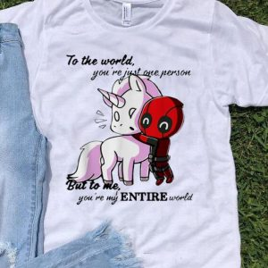 Deadpool And Unicorn To Me You're My Entire World shirt
