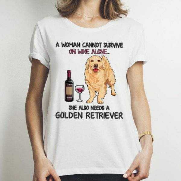 Golden Retriever A Woman Cannot Survive On Wine Alone shirt