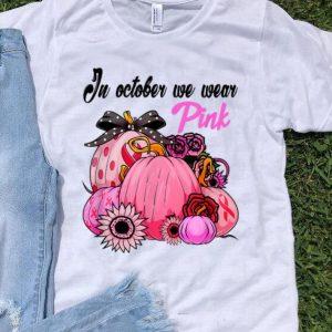 In October We Wear Pink Pumpkin Breast Cancer Awareness shirt
