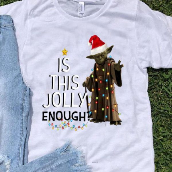 Is This Jolly Enough Christmas Yoda Christmas Hat shirt
