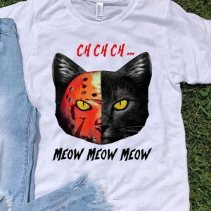 Jason Voorhees Black Cat Ch Ch Ch Meow Meow Meow shirt