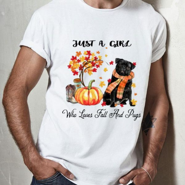 Just A Girl Who Loves Fall And Pugs shirt