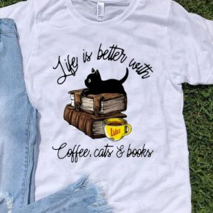 Life Is Better With Luke's Coffee, Cats And Books shirt