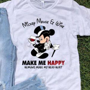 Mickey Mouse & Wine Make Me Happy Human Make My Head Hurt shirt