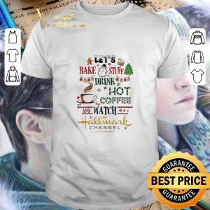 Official Let's bake stuff drink hot coffee watch Hallmark channel shirt