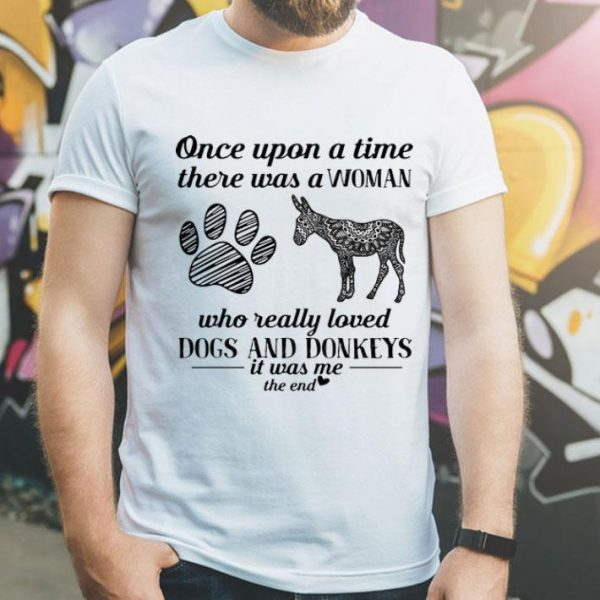 Once Upon A Time A Girl Really Loves Dogs And Donkeys shirt