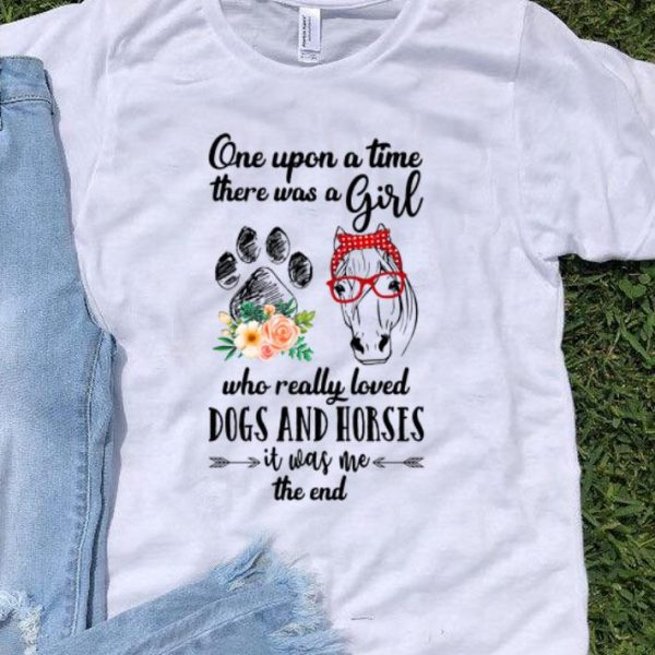 Once Upon A Time There Was A Girl Loved Dogs And & Horses shirt