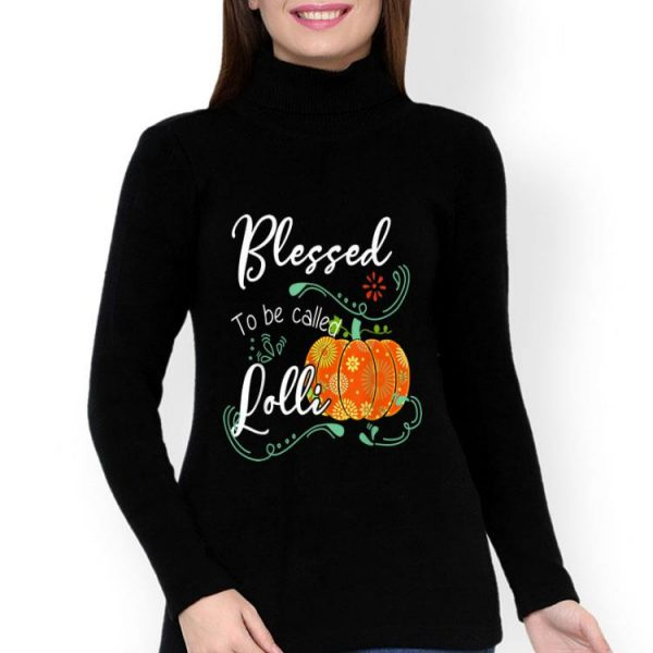 Pumpkin Blessed To Be Called Lolli Halloween Thanksgiving shirt