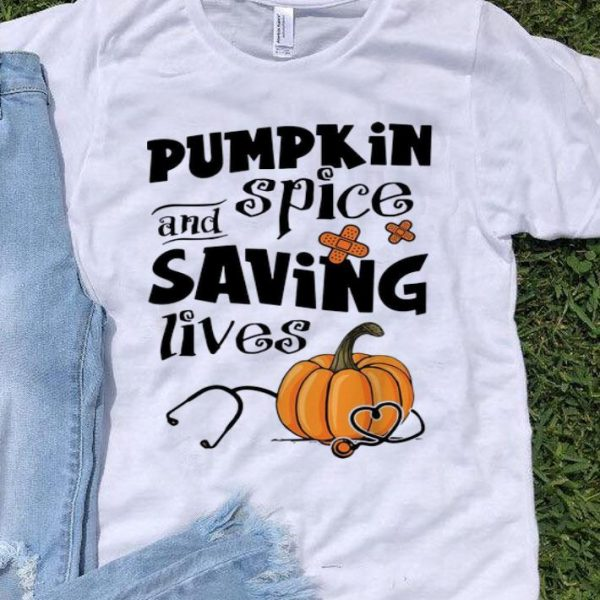 Pumpkin Spice And Saving Lives Halloween Doctor Nurse shirt